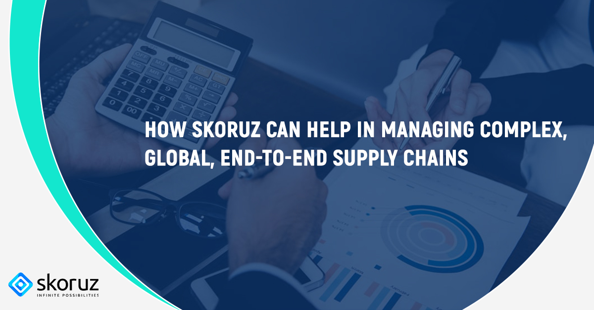 Managing complex, global, end-to-end supply chains with Skoruz